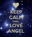 KEEP CALM AND LOVE ANGEL - Personalised Poster large