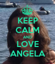 KEEP CALM AND LOVE ANGELA - Personalised Poster large