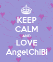 KEEP CALM AND LOVE AngelChiBi - Personalised Poster large