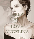 KEEP CALM AND LOVE ANGELINA - Personalised Poster large