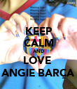 KEEP CALM AND LOVE  ANGIE BARÇA - Personalised Poster large