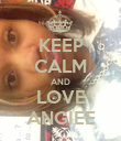KEEP CALM AND LOVE ANGIEE - Personalised Poster large