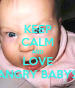 KEEP CALM AND LOVE ANGRY BABYS - Personalised Poster large