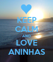 KEEP CALM AND LOVE ANINHAS - Personalised Poster large