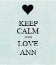 KEEP CALM AND LOVE ANN - Personalised Poster large