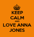 KEEP CALM AND LOVE ANNA JONES - Personalised Poster large