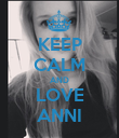 KEEP CALM AND LOVE ANNI - Personalised Poster large