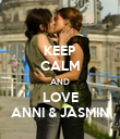 KEEP CALM AND LOVE ANNI & JASMIN - Personalised Poster large