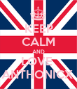 KEEP CALM AND LOVE  ANTHONICX  - Personalised Poster large