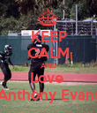 KEEP CALM AND Love  Anthony Evans - Personalised Poster large