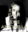 KEEP CALM AND LOVE ANTONELLA - Personalised Poster large