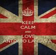 KEEP CALM AND LOVE ANTONIO LA CAVA  - Personalised Poster large