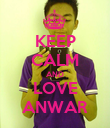 KEEP CALM AND LOVE ANWAR - Personalised Poster large