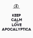 KEEP CALM AND LOVE APOCALYPTICA - Personalised Poster large