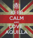 KEEP CALM AND LOVE  AQUILLA - Personalised Poster large