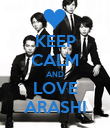 KEEP CALM AND LOVE ARASHI - Personalised Poster large