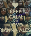 KEEP CALM AND LOVE ARIANNA ALESCI - Personalised Poster large