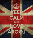 KEEP CALM AND LOVE AROOJ - Personalised Poster large