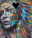 KEEP CALM AND LOVE ART - Personalised Poster large