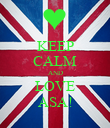 KEEP CALM AND LOVE ASA! - Personalised Poster large