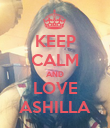 KEEP CALM AND LOVE ASHILLA - Personalised Poster large