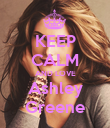 KEEP CALM AND LOVE Ashley Greene - Personalised Poster large