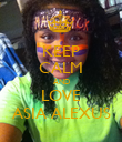 KEEP CALM AND LOVE ASIA ALEXUS - Personalised Poster large