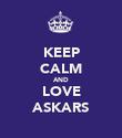 KEEP CALM AND LOVE ASKARS - Personalised Poster small