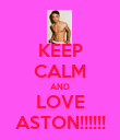 KEEP CALM AND LOVE ASTON!!!!!! - Personalised Poster large