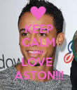 KEEP CALM AND LOVE  ASTON!!! - Personalised Poster large