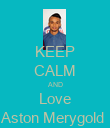 KEEP CALM AND Love Aston Merygold  - Personalised Poster small
