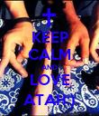 KEEP CALM AND LOVE ATAH:) - Personalised Poster large