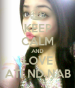 KEEP CALM AND LOVE ATI ND NAB - Personalised Poster large