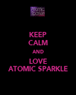 KEEP CALM AND LOVE ATOMIC SPARKLE - Personalised Poster large