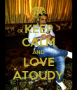 KEEP CALM AND LOVE ATOUDY - Personalised Poster large
