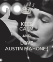 KEEP CALM AND LOVE AUSTIN MAHONE:) - Personalised Poster large