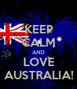 KEEP CALM AND LOVE AUSTRALIA! - Personalised Poster large