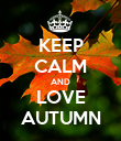 KEEP CALM AND LOVE AUTUMN - Personalised Poster large