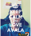 KEEP CALM AND LOVE AVALA - Personalised Poster large