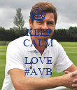 KEEP CALM AND LOVE #AVB - Personalised Poster large
