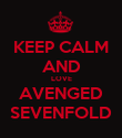KEEP CALM AND LOVE AVENGED SEVENFOLD - Personalised Poster large