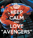 """KEEP CALM AND LOVE """"AVENGERS"""" - Personalised Poster large"""