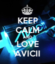 KEEP CALM AND LOVE AVICII - Personalised Poster large