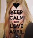 KEEP CALM AND LOVE AVRIL - Personalised Poster large