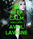 KEEP CALM AND LOVE AVRIL LAVIGNE - Personalised Poster large