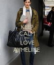 KEEP CALM AND LOVE AYMELINE  - Personalised Poster large