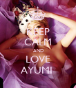 KEEP CALM AND LOVE AYUMI  - Personalised Poster large