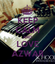 KEEP CALM AND LOVE AZWAR - Personalised Poster large