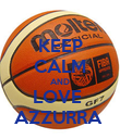 KEEP CALM AND LOVE  AZZURRA  - Personalised Poster large