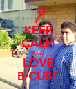 KEEP CALM AND LOVE B-CUBE - Personalised Poster large